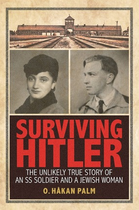 Surviving Hitler,  by O. Hakan Palm