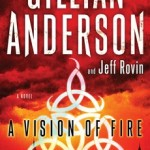 It's Worth Reading…A VISION OF FIRE, by Gillian Anderson and Jeff Rovin – Review & Giveaway