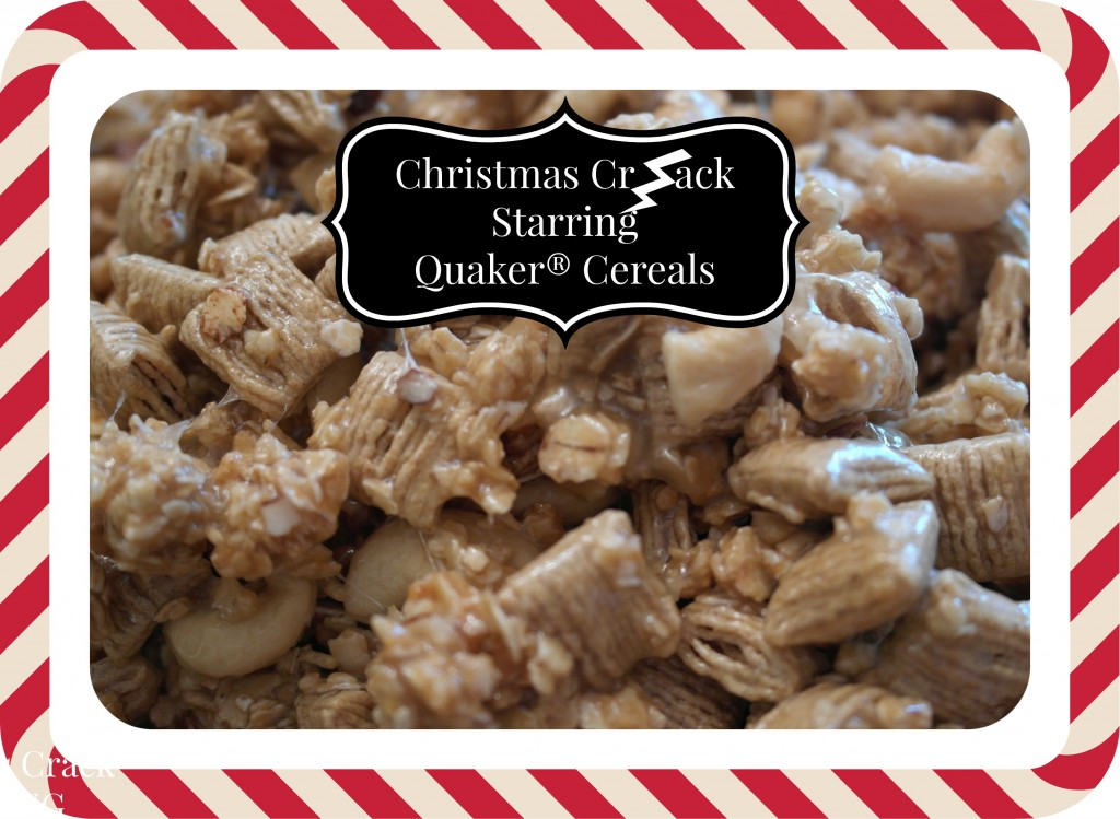 Christmas Crack starring Quaker® Cereals