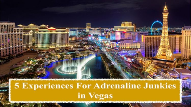 5 Experiences For Adrenaline Junkies in Vegas