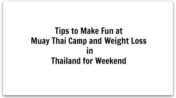 Muay Thai Camp and Weight Loss in Thailand