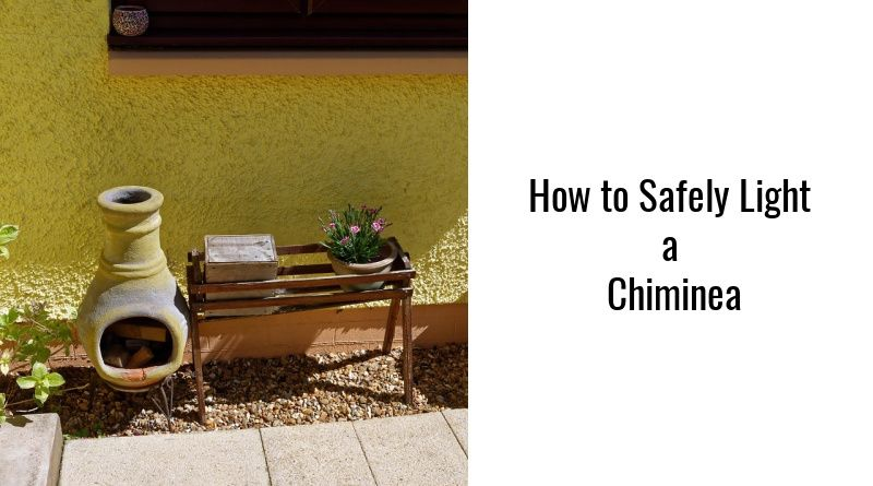 Patio/Garden Chiminea - How to Safely Light a Chiminea