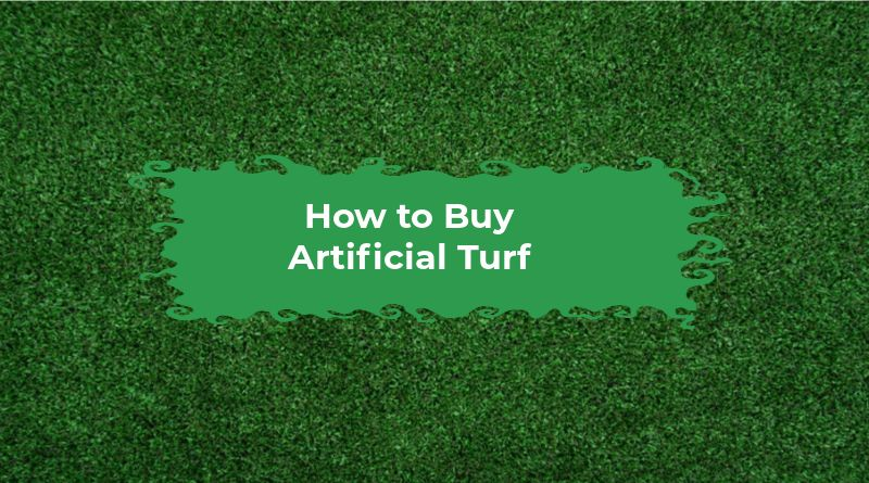 How to Buy Artificial Turf