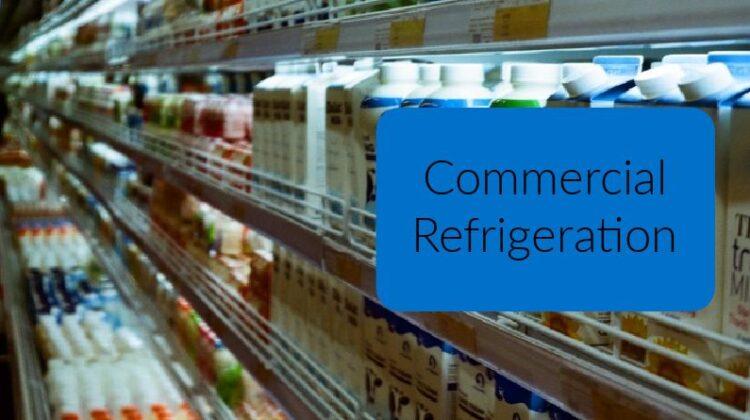 Basics of Commercial Refrigeration