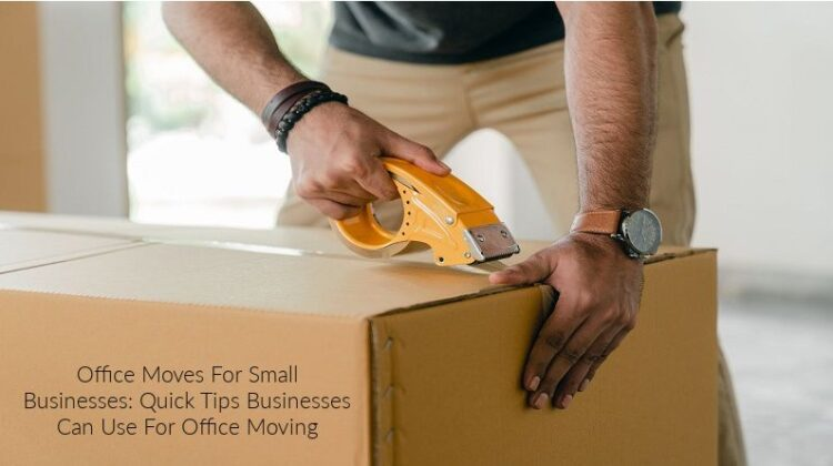 Office Moves For Small Businesses: Quick Tips Businesses Can Use For Office Moving Man taping shut a large packing box.
