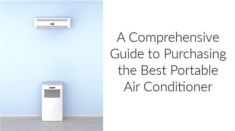 Portable Air Conditions Best Portable Air Conditioner