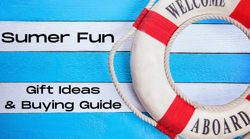 Summer Fun Gift Ideas and Buying Guide Page