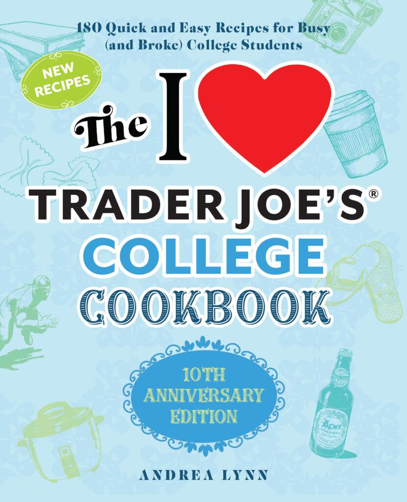 I Love Trader Joe's College Cookbook