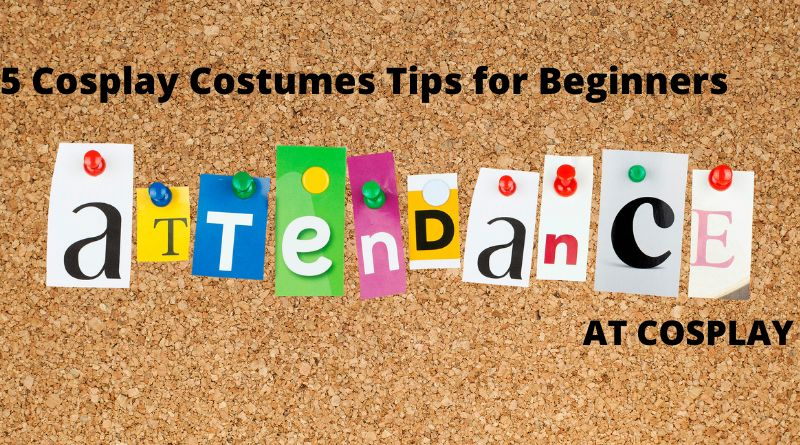 5 Cosplay Costumes Tips for Beginners Attendance at Cosplay